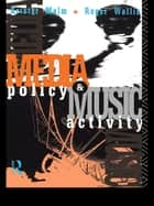 Media Policy and Music Activity ebook by Krister Malm, Roger Wallis