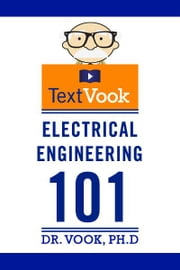 Electrical Engineering 101: The TextVook ebook by Dr. Vook Ph.D