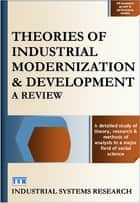 Theories of Industrial Modernization and Development ebook by Lewis F. Abbott