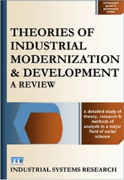 Theories of Industrial Modernization and Development - A Review ebook by Lewis F. Abbott