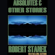 Absolutes & Other Stories Hörbuch by Robert Stanek