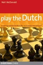 Play the Dutch ebook by Neil McDonald