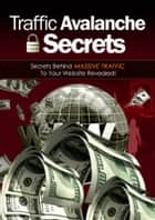 Traffic Avalanche Secrets ebook by Thrivelearning Institute Library