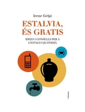 Estalvia, és gratis ebook by Irene Gelpí