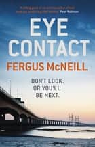 Eye Contact - The book that'll make you never want to look a stranger in the eye ebook by Fergus McNeill