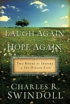 Swindoll 2 in 1 - Laugh Again & Hope Again ebook by Charles R. Swindoll