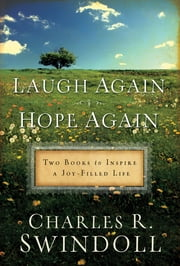Swindoll 2 in 1 - Laugh Again & Hope Again - Two Books to Inspire a Joy-Filled Life ebook by Charles R. Swindoll