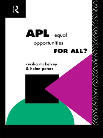 APL: Equal Opportunities for All? ebook by Cecilia McKelvey,Helen Peters
