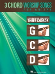 3-Chord Worship Songs for Guitar (Songbook) - Play 24 Worship Songs with Three Chords: G-C-D ebook by Hal Leonard Corp.