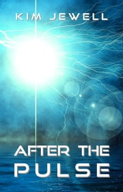 After the Pulse ebook by Kim Jewell