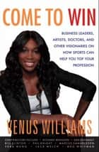 Come to Win ebook by Venus Williams,Kelly E. Carter