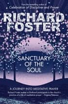 Sanctuary of the Soul ebook by Richard Foster