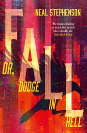 Fall, Or Dodge in Hell eBook by Neal Stephenson
