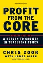 Profit from the Core ebook by Chris Zook,James Allen
