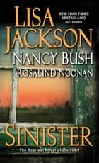 Sinister ebook by Lisa Jackson, Nancy Bush, Rosalind Noonan