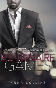 Billionaire Romance: Billionaire Games Preview - Billionaire Games, #1 ebook by Anna Collins