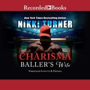 Charisma - Baller's Wife audiobook by Nikki Turner