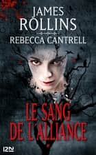 Le sang de l'alliance ebook by James ROLLINS