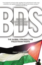 Boycott, Divestment, Sanctions - The Global Struggle for Palestinian Rights ebook by Omar Barghouti