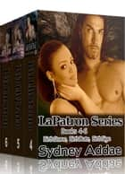 La Patron Series, Books 4-6 ebook by Sydney Addae