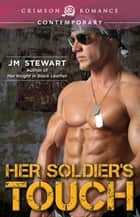 Her Soldier's Touch ebook by J.M. Stewart