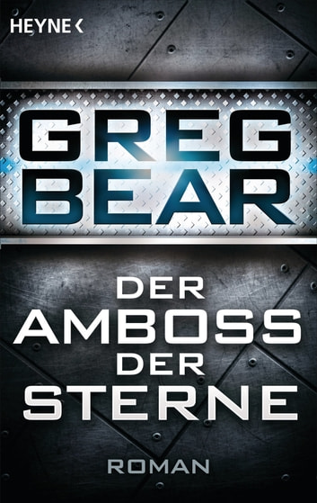 Der Amboss der Sterne - Roman ebook by Greg Bear