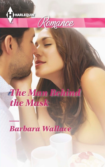The Man Behind the Mask ebook by Barbara Wallace