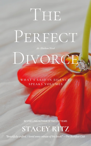 The Perfect Divorce - An Heirloom Novel ebook by Stacey Ritz