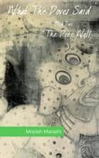What The Doves Said: The Deep Well (Book Two) ebook by Mojdeh Marashi