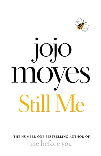 Still Me - Discover the love story that captured a million hearts ebook by Jojo Moyes