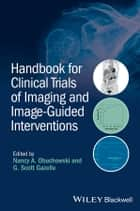 Handbook for Clinical Trials of Imaging and Image-Guided Interventions ebook by Nancy A. Obuchowski,G. Scott Gazelle