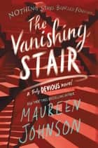 The Vanishing Stair ebook by Maureen Johnson