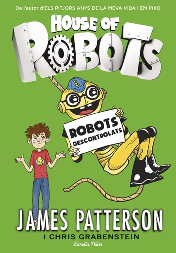 House of Robots 2. Robots descontrolats eBook by James Patterson