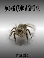 Along Came a Spider ebook by Joe Renter