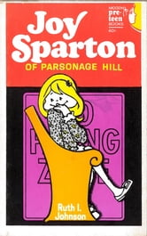 Joy Sparton of Parsonage Hill ebook by Ruth I. Johnson