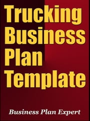 Trucking Business Plan Template (Including 6 Special Bonuses)