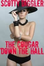 The Cougar Down The Hall ebook by Scotty Diggler