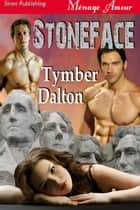 Stoneface ebook by Tymber Dalton