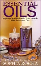 Essential Oils ebook by Sophia Rocha