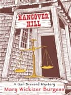 Hangover Hill - A Gail Brevard Mystery eBook by Mary Wickizer Burgess