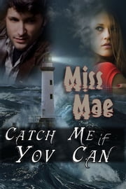 Catch Me If You Can ebook by Miss Mae