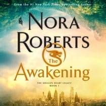 The Awakening - The Dragon Heart Legacy, Book 1 äänikirja by Nora Roberts, Barrie Kreinik