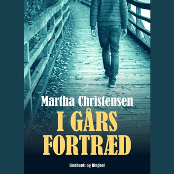 I gårs fortræd audiobook by Martha Christensen