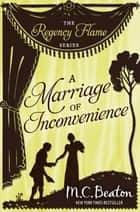 A Marriage of Inconvenience ebook by M.C. Beaton