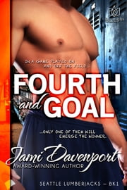 Fourth and Goal- A Seattle Lumberjacks Romance ebook by Jami Davenport