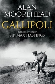 Gallipoli ebook by Alan Moorehead,Max Hastings