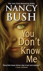 You Don't Know Me ebook by Nancy Bush