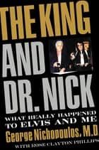 The King and Dr. Nick ebook by George Nichopoulos