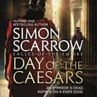 Day of the Caesars (Eagles of the Empire 16) audiobook by Simon Scarrow