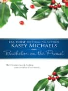 Bachelor on the Prowl ebook by Kasey Michaels